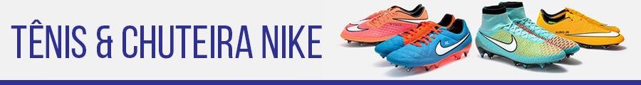 Tênis e Chuteira Nike