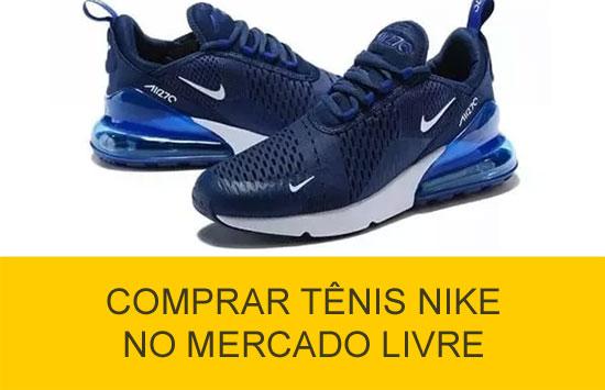 Dicas para comprar tênis Nike no Mercado Livre